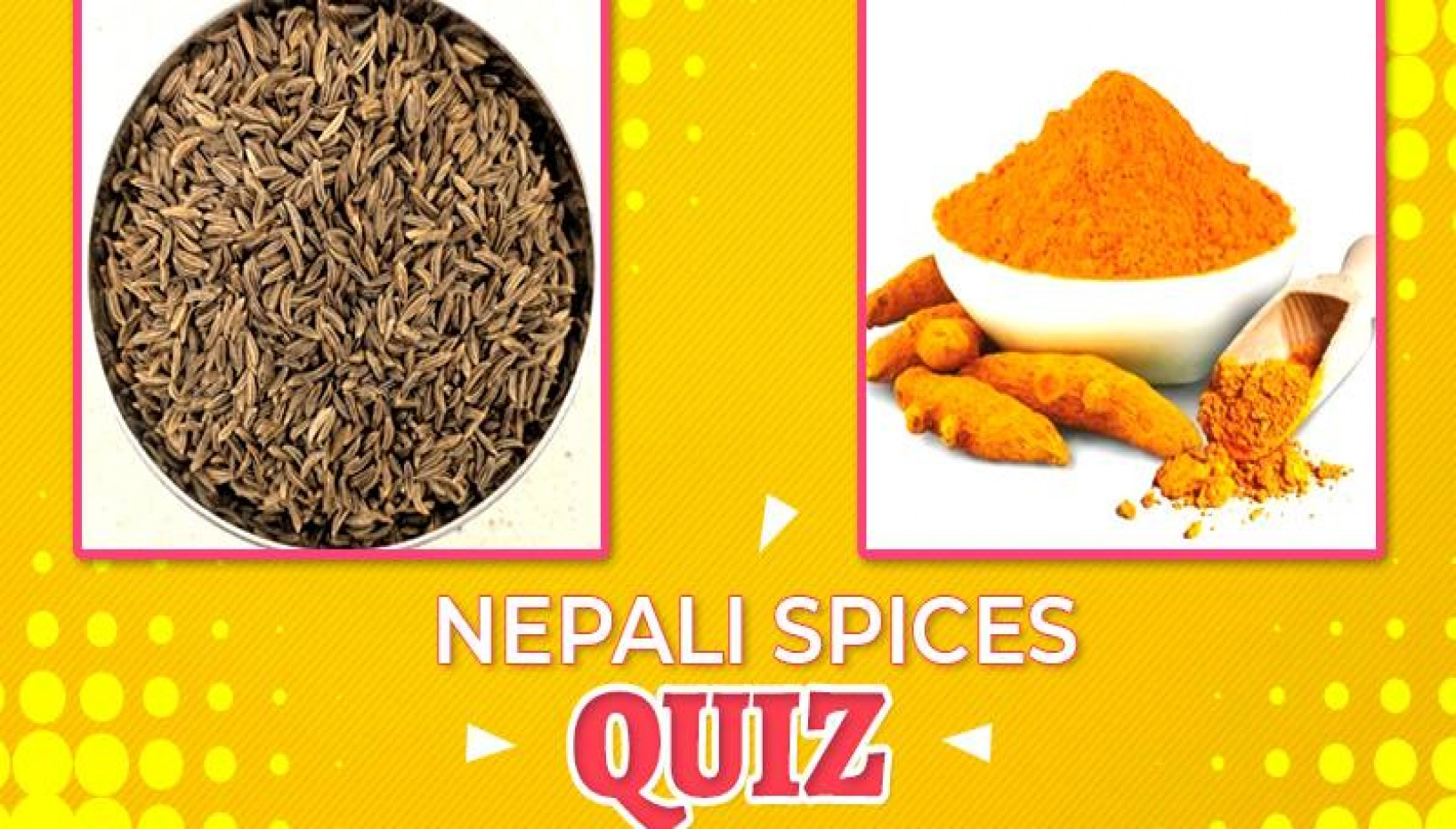 QUIZ: Only A Masterchef Can Guess The Names Of These Common Spices Found In Nepali Kitchen