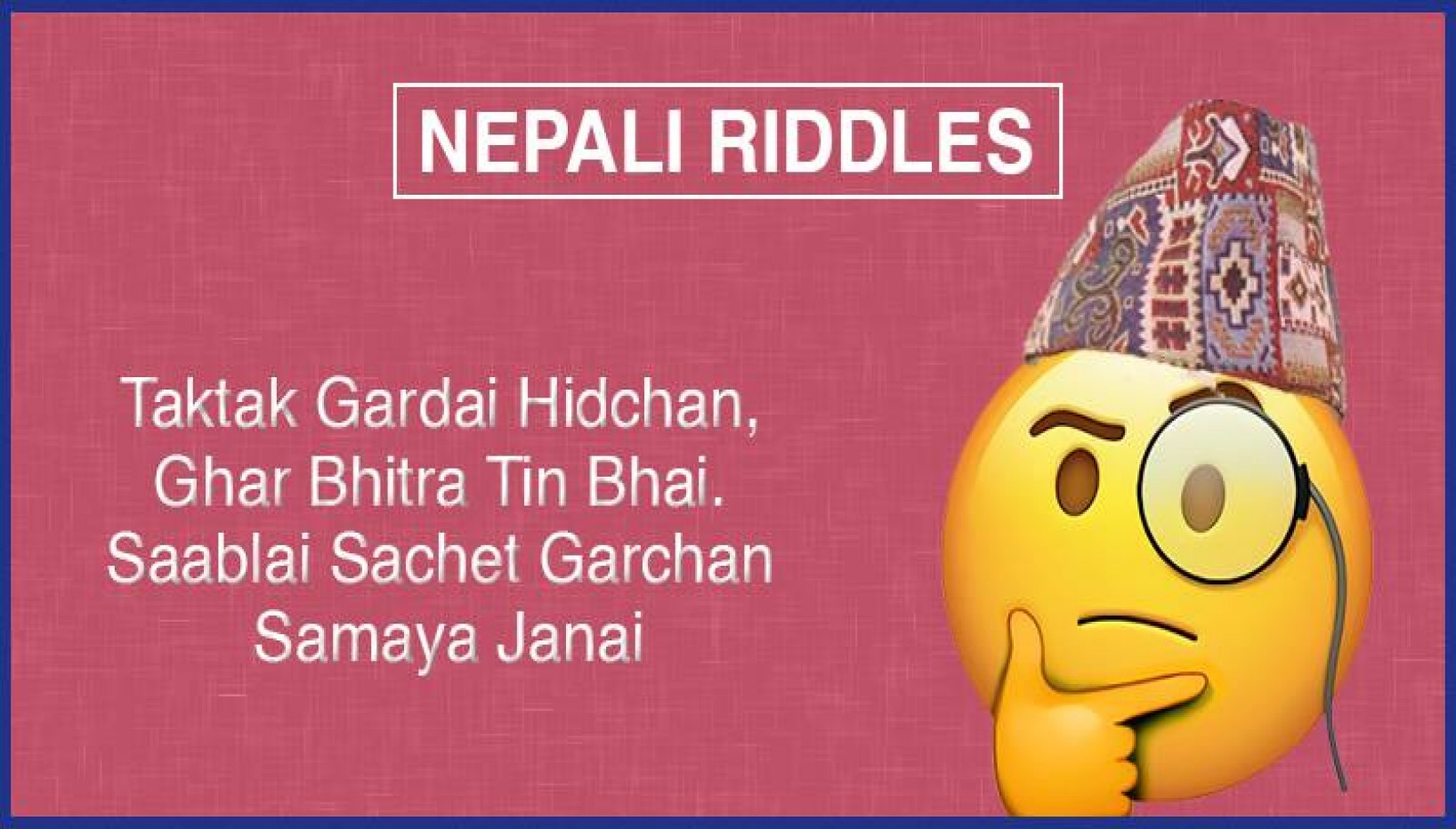 Riddle Me This: Test Your Wits By Answering These 10 Nepali 'Gau Khaney Katha'