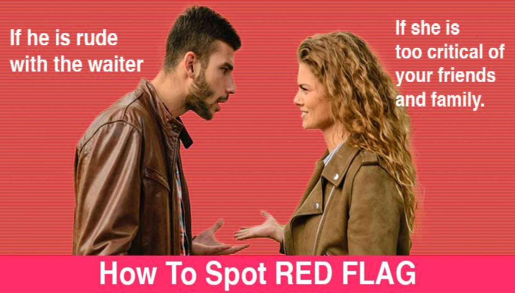 Spotting These Early Red Flags Will Save You From A Toxic Relationship