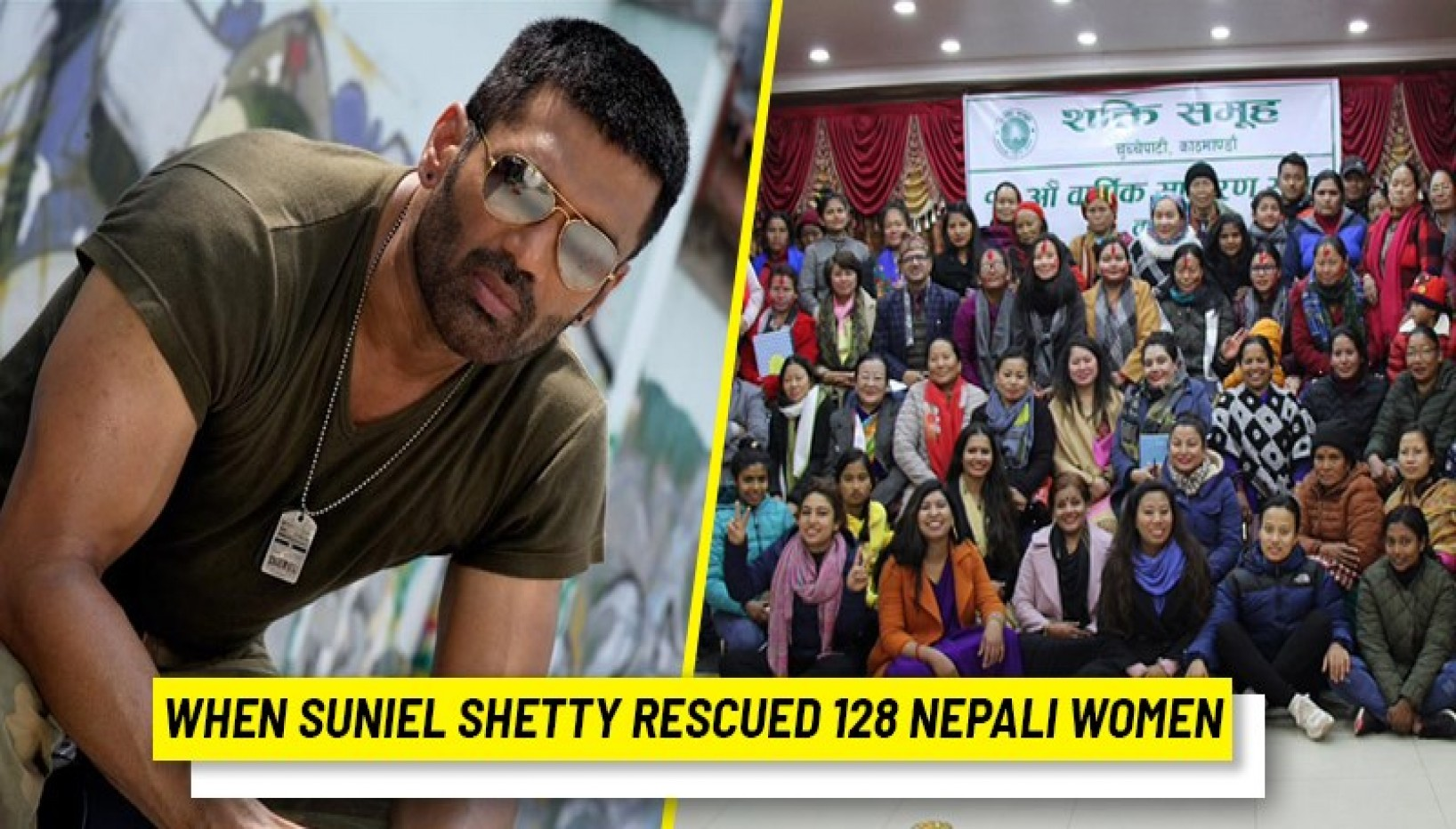 Real Life Heroes: The Story Of How Suniel Shetty Rescued 128 Sex Trafficked Nepali Women