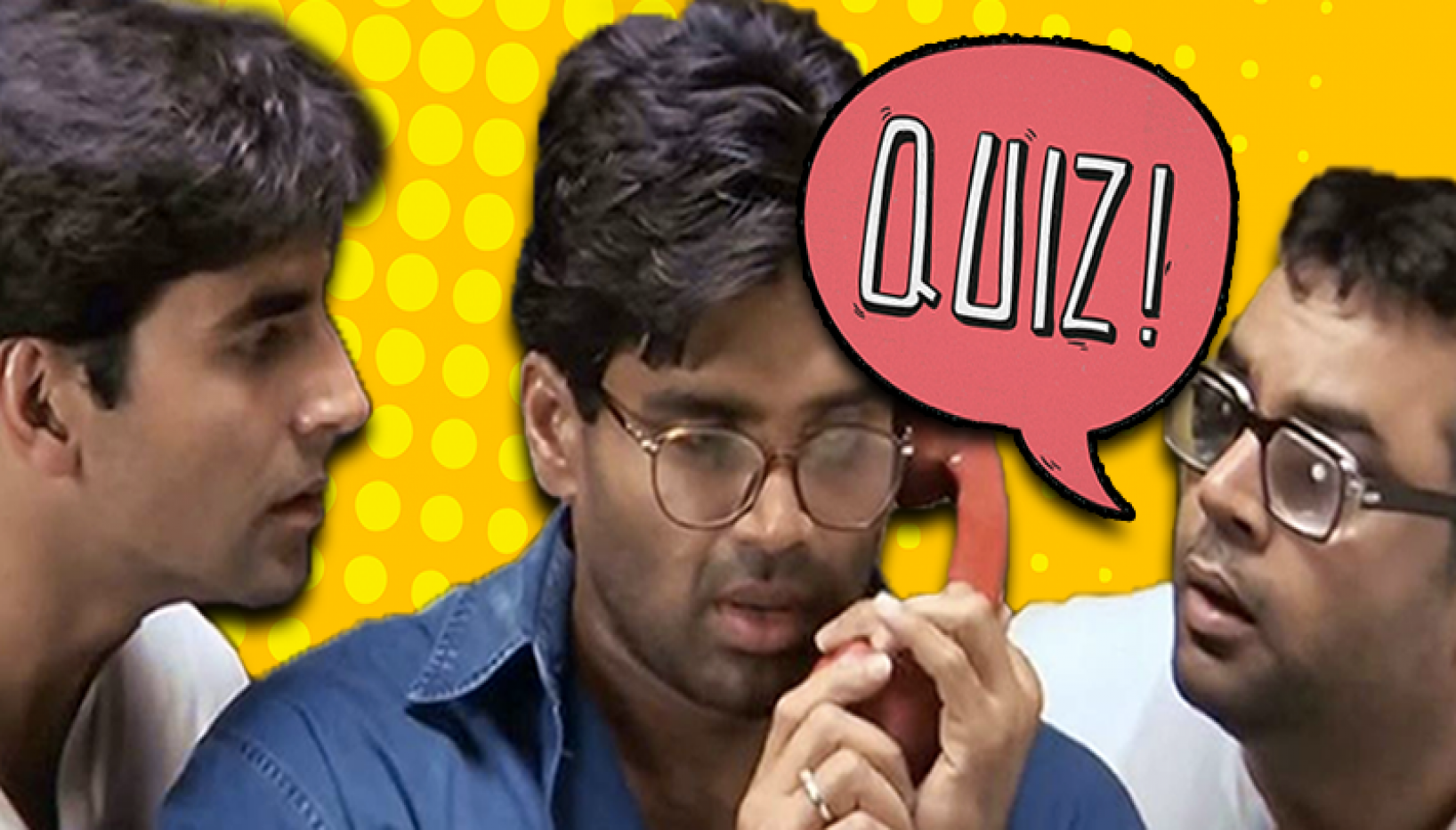 Take This Hera Pheri Quiz And Get Your Paisa Doubled In 21 Days!