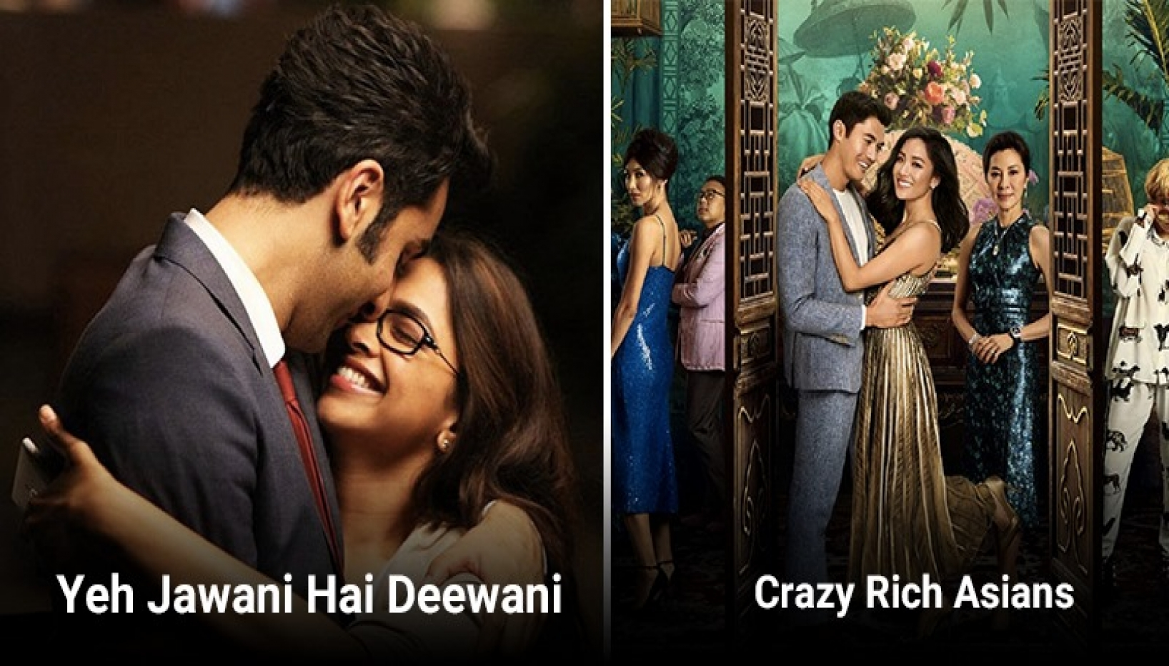 Pictured: Posters for Crazy Rich Asians and Yeh Jawaani Hai Deewani